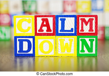 Calm Down Spelled Out in Alphabet Building Blocks