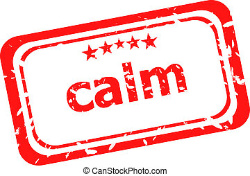 calm on red rubber stamp over a white background