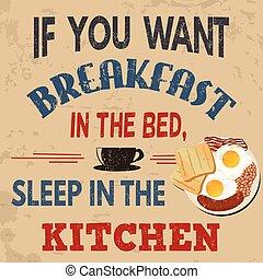 cama, desayuno, si, vendimia, sueño, cocina, grunge, usted, cartel, tipografía, necesidad