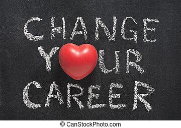 cambiamento, tuo, carriera