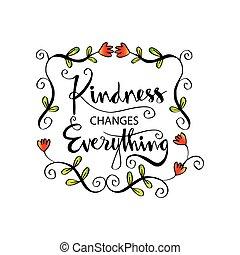 cambios, todo, amabilidad