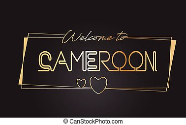 Cameroon Welcome to Golden text Neon Lettering Typography Vector Illustration.
