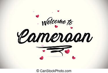 Cameroon Welcome To Word Text with Handwritten Font and Pink Heart Shape Design.