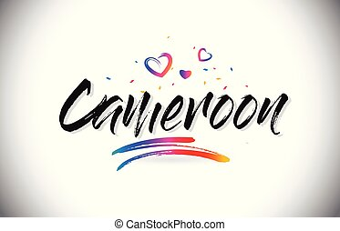 Cameroon Welcome To Word Text with Love Hearts and Creative Handwritten Font Design Vector.