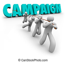 Campaign Word Team Pulling Letters Promotion Marketing Election Workers