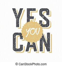 "can"", disegnato, retro, textured, frase, lei, ""yes"
