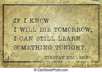 can learn TP - If I know I will die tomorrow - ancient...