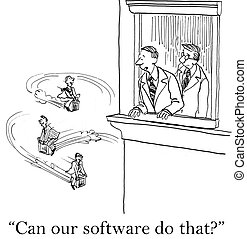 "Can our software make the computers fly - ""Can our software..."