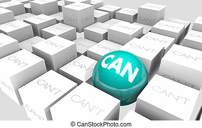 Can Vs Cant Positive Attitude Confidence Sphere in Cubes 3d Illustration
