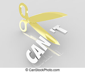 Can Vs Cant Scissors Cutting Word Positive Attitude 3d Illustration