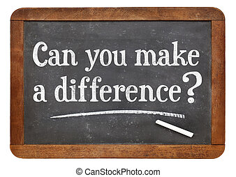 Can you make a difference - blackboard - Can you make a...