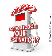 Can You Reach Your Destination Words Gas Fuel Pump - Can You...