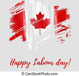 Canada Happy Labour day. Grunge watercolor canadian flag....