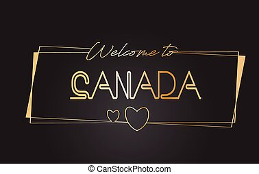 Canada Welcome to Golden text Neon Lettering Typography Vector Illustration.