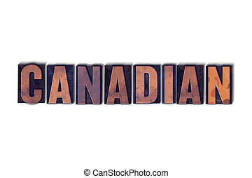Canadian Concept Isolated Letterpress Word