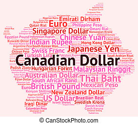 Canadian Dollar Represents Foreign Exchange And Banknotes -...