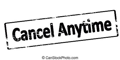 Cancel anytime - Rubber stamp with text cancel anytime...