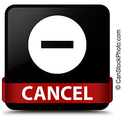 Cancel black square button red ribbon in middle