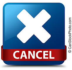 Cancel blue square button red ribbon in middle