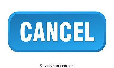 cancel button. cancel square 3d push button
