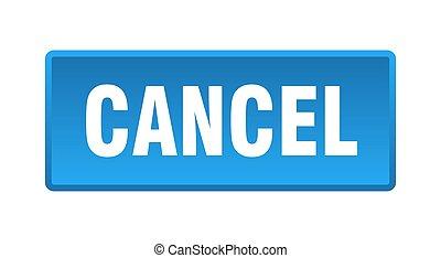 cancel button. cancel square blue push button