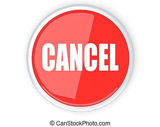Cancel Button - A cancel button. 3D rendered illustration....