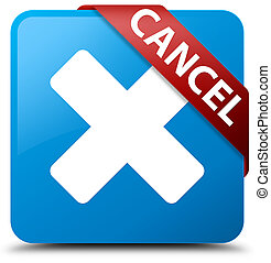 Cancel cyan blue square button red ribbon in corner