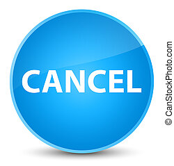 Cancel elegant cyan blue round button