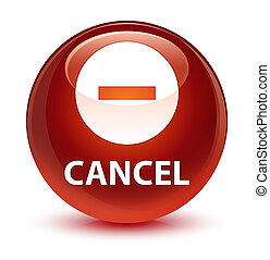 Cancel glassy brown round button