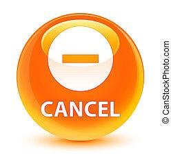 Cancel glassy orange round button