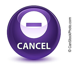 Cancel glassy purple round button