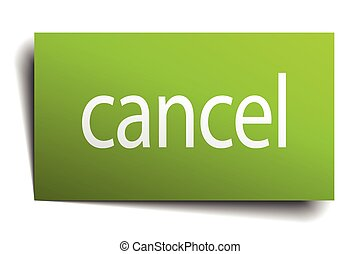 cancel green paper sign on white background