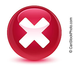 Cancel icon glassy pink round button