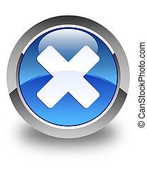 Cancel icon glossy blue round button