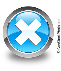 Cancel icon glossy cyan blue round button