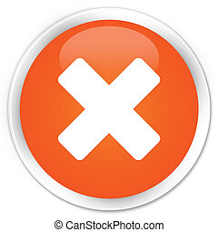 Cancel icon orange button