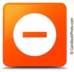 Cancel icon orange square button