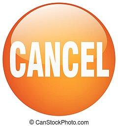 cancel orange round gel isolated push button