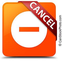 Cancel orange square button red ribbon in corner
