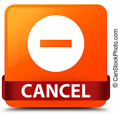 Cancel orange square button red ribbon in middle