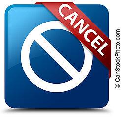 Cancel (prohibition sign icon) blue square button red ribbon in corner