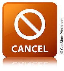 Cancel (prohibition sign icon) brown square button