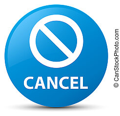 Cancel (prohibition sign icon) cyan blue round button