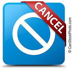 Cancel (prohibition sign icon) cyan blue square button red ribbon in corner