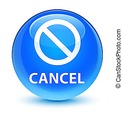 Cancel (prohibition sign icon) glassy cyan blue round button