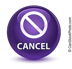 Cancel (prohibition sign icon) glassy purple round button