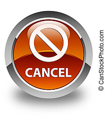 Cancel (prohibition sign icon) glossy brown round button
