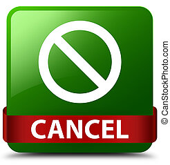 Cancel (prohibition sign icon) green square button red ribbon in middle