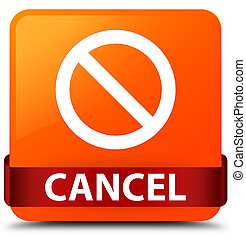 Cancel (prohibition sign icon) orange square button red ribbon in middle