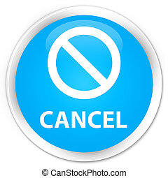Cancel (prohibition sign icon) premium cyan blue round button